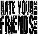 Hate Your Friends Records
