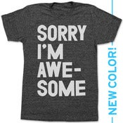Image of SORRY IM AWESOME (BLACK)