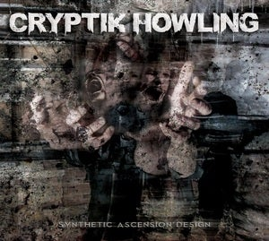 Image of CRYPTIK HOWLING - Synthetic Ascension Design CD (digipak)