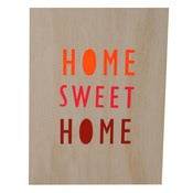 Image of 'Home Sweet Home' screenprint on ply - warm colours