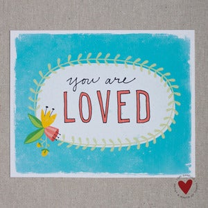 Image of You Are Loved — 8x10 Print