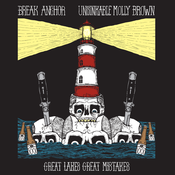 "Image of Break Anchor/Unsinkable Molly Brown - ""Great Lakes, Great Mistakes"" Split 7"""