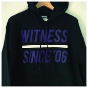 Image of Witness Since 06' - Black Hoody
