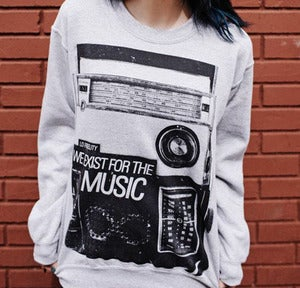 Image of We Exist For The Music Crewneck