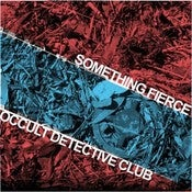 "Image of Something Fierce / Occult Detective Club - Split 10"" (Red Vinyl)"