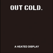 "Image of OUT COLD ""A Heated Display"" CD"