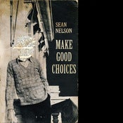 Image of Sean Nelson - Make Good Choices + T-Shirt Combo!
