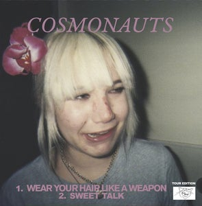 "Image of PREORDER Cosmomauts - ""Sweet Talk""/""Wear Your Hair Like a Weapon"" 7"""