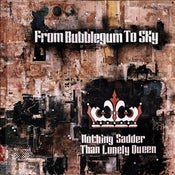 "Image of From Bubblegum To Sky - ""Nothing Sadder Than Lonely Queen"" CD"