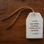 Image of ceramic quote tag - cook with wine