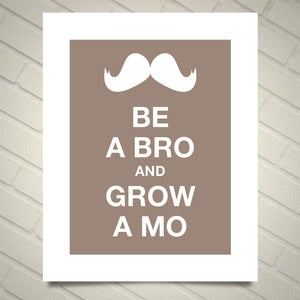 Image of Be a Bro and Grow a Mo