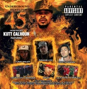 Image of Underground Hustlin' 45 hosted by Kutt Calhoun!