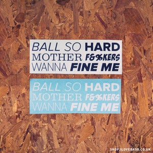 Image of Ball so hard sticker