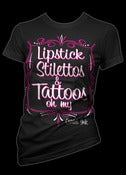 Image of Lipstick Stilettos and Tattoos oh my T-Shirt Style # 3186