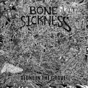 Image of BONE SICKNESS - Alone In The Grave LP