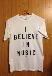 Image of I Believe In Music ( Tee )