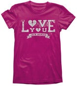 Image of Hot Pink Love You Women's T-Shirt