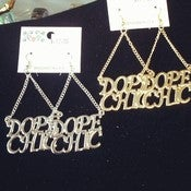 Image of Dope Chic Earrings 