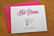 Image of Hot Damn, You're a Genius - Graduation Card