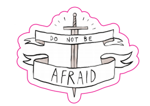 Image of Do not be afraid sticker