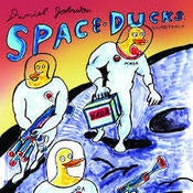 Image of DANIEL JOHNSTON - Space Ducks - LP