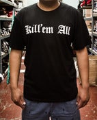 Image of Kill'em All Tee