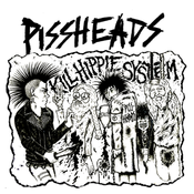 Image of Pissheads - Kill Hippie System 7&quot;