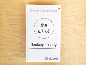 Image of The Art of Thinking Clearly by Rolf Dobelli