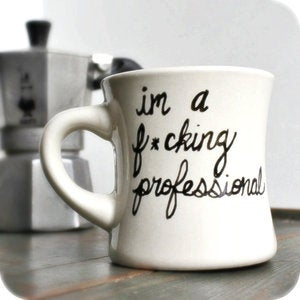 Image of Funny coffee mug tea cup ceramic Fucking Professional black white office work hand painted