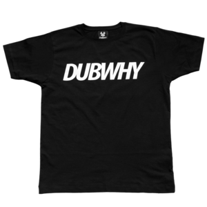 Image of 'DUBWHY' T-Shirt - Black/White