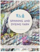 Image of Spinning and Dyeing Yarn: The Home Spinners Guide to Creating Traditional and Art Yarns [Hardcover]