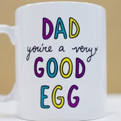 Image of Dad/Daddy You're a Very Good Egg Mug