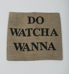 Image of Do Watcha Wanna Burlap Pillow Case