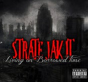 Image of Strate Jak It - Living on Borrowed Time CD