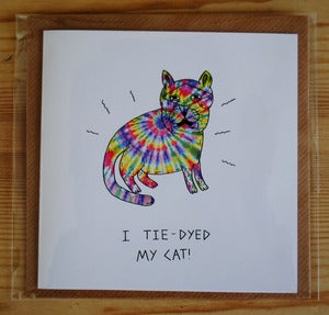 Image of 'I Tie-Dyed My Cat' Card