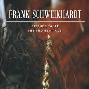 Image of Frank Schweikhardt ||| Kitchen Table Instrumentals ||| Tape w/download