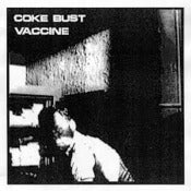 Image of Coke Bust/Vaccine split 7""