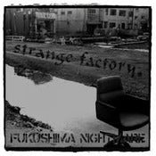 Image of Strange Factory-Fukishima Nightmare 7""