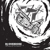 Image of DJ OVERDOSE - The Future Of The Planet - EP