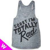 Image of NEW! SORRY IM TOTALLY RAD (WOMEN RACERBACK TANK)