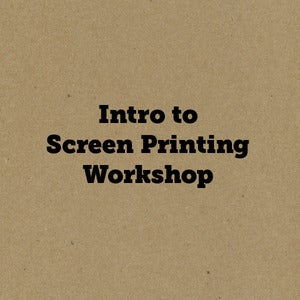 Image of Intro to Screenprinting Workshop