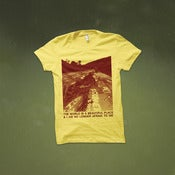 Image of The World Is A Beautiful Place & I Am No Longer Afraid To Die - Cracked Pavement T-Shirt