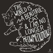 Image of The World Is A Beautiful Place & I Am No Longer Afraid To Die - Cat 46x46 Inch Flag