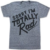 Image of SORRY IM TOTALLY RAD