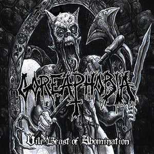 "Image of Goreaphobia "" Vile Beast of Abomination "" CD"