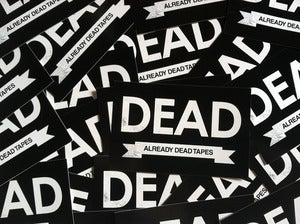 Image of Already Dead Vinyl Sticker
