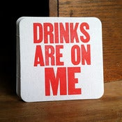 Image of Drinks Are On Me coasters