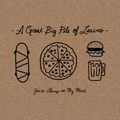 Image of A Great Big Pile of Leaves - You're Always On My Mind LP Bundle (Limited to 15)