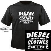 "Image of ""Diesel Makes Her Clothes Fall Off"" Diesel T Shirt"