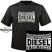 "Image of ""Gas Is For Washing...Diesel Power"" T Shirt or Hoody"